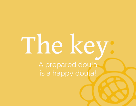 The Key: A Prepared Doula Is a Happy Doula